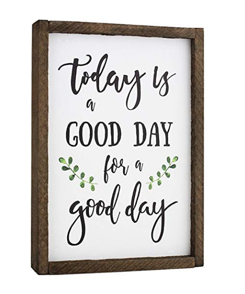 Today is a Good Day wall art