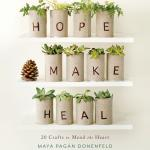 Hope, Make, heal. Book Cover. Individual letters in pots with plants.