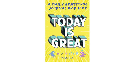 "Yellow covered journal for kids with ""today Is great"" in comic book style writing."